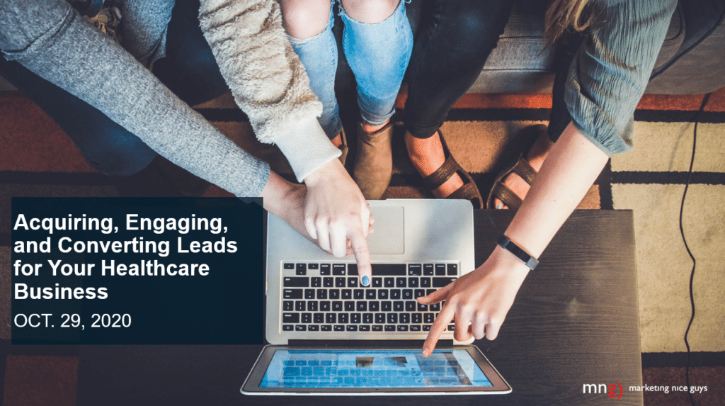 Acquiring, Engaging and Converting Leads to Sales for your Healthcare Business